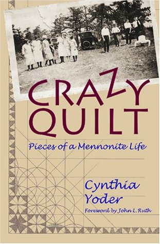 Book: Crazy Quilt - Pieces of a Mennonite Life by Cynthia Yoder