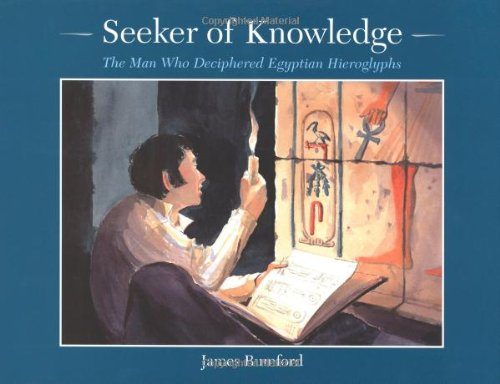 Download Seeker of Knowledge: The Man Who Discovered Egyptian Hieroglyphs ebook