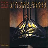 Frank Lloyd Wright's Stained Glass & Lightscreens