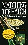 Matching the Hatch: Stillwater, River & Stream