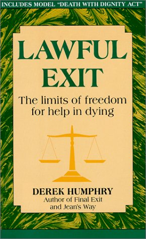 Lawful Exit: The Limits of Freedom for Help in Dying