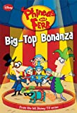 img - for Phineas and Ferb #5: Big-Top Bonanza (Phineas and Ferb Chapter Book) book / textbook / text book