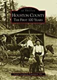 Houston County The First 100 Years  (AL) (Images of America)