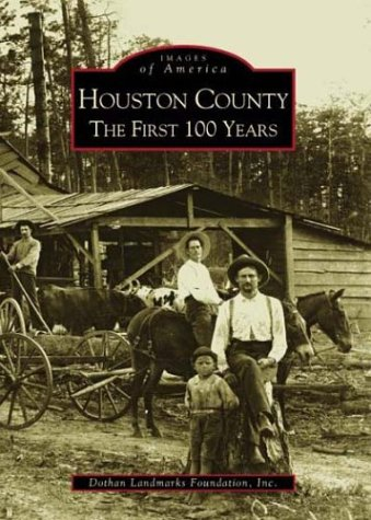 Download Houston County The First 100 Years (AL) (Images of America) pdf