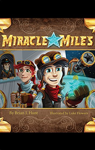 Miracle Miles (Miracle Miles Adventure Book 1)