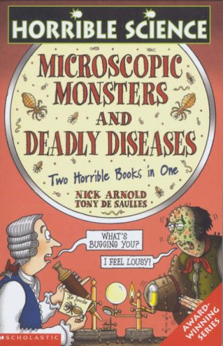 Download Deadly Diseases: AND Microscopic Monsters: Two Horrible Books in One (Horrible Science) ebook