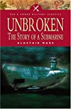 Unbroken: The Story of a Submarine (Pen & Sword Military Classics)