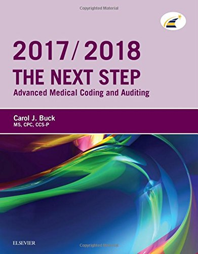The Next Step: Advanced Medical Coding And Auditing, 2017/2018 Edition, 1e