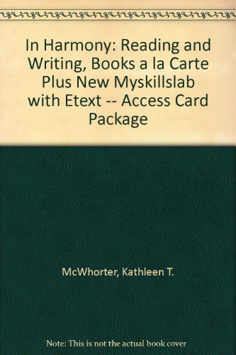 In Harmony: Reading and Writing, Books a la Carte Plus NEW MySkillsLab with eText -- Access Card Package
