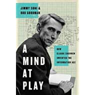 A Mind at Play: The Brilliant Life of Claude Shannon, Inventor of the Information Age