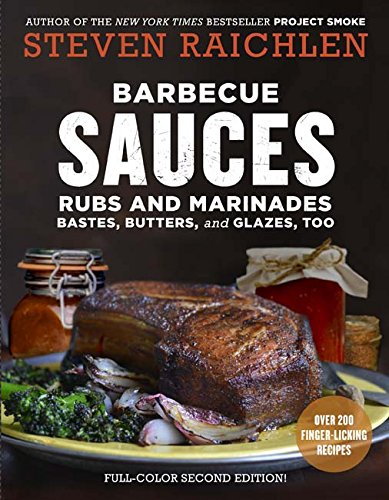 Barbecue Sauces, Rubs, and Marinades--Bastes, Butters & Glazes, Too by Steven Raichlen
