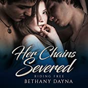 Her Chains Severed: Riding Free, Book 3 | Bethany Dayna