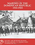 Marines in the Dominican Republic 1916-1924, Stephen Fuller and Graham Cosmas, 1482314320