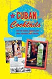 Cuban Cocktails: Over 50 mojitos, daiquiris and other refreshers from Havana