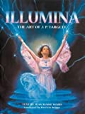 img - for Illumina: The Art of J. P. Targete by Jean Marie Ward (2003-05-01) book / textbook / text book