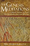 The Genesis Meditations: A Shared Practice of Peace for Christians, Jews, and Muslims