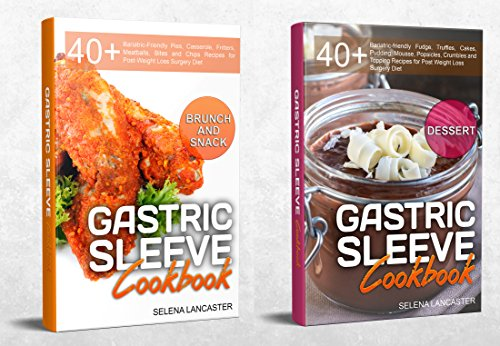 Gastric Sleeve: HOLIDAY and PARTY bundle - 2 Manuscripts in 1 – 80+ Delicious Bariatric-friendly Low-Carb, Low-Sugar, Low-Fat, High Protein dessert, pies and snack recipes for Parties and Gatherings by Selena Lancaster