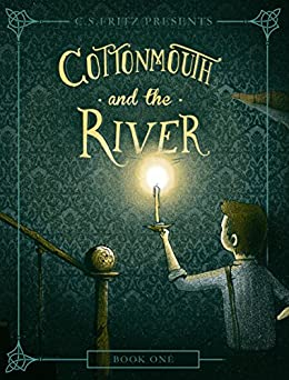 Cottonmouth and the River (Cottonmouth Series Book 1) by [Fritz, C. S.]