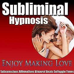 Enjoy Making Love Subliminal Hypnosis