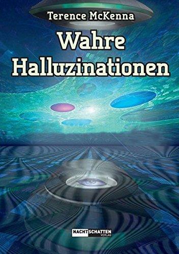 Wahre Halluzinationen Taschenbuch – 15. Dezember 2016 Terence McKenna Nachtschatten Verlag 3037885068 Grenzwissenschaften