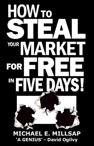 Sales Promotion and Marketing Strategy: How to Steal Your Market for Free in Five Days!