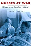 img - for Nurses at War, 1939-1945 by Penny Starns (2000-03-27) book / textbook / text book