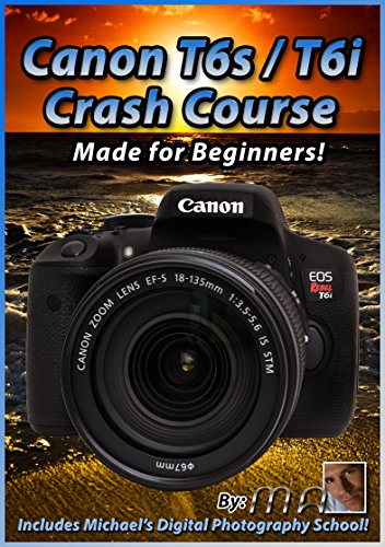 Canon T6s / T6i Crash Course Training Tutorial DVD | Made for Beginners! ()