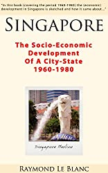 Singapore. The Socio-Economic Development Of A City-State: 1960-1980