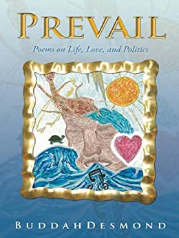 Prevail: Poems on Life, Love, and Politics by [BuddahDesmond]