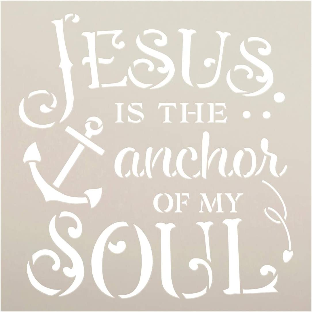 Jesus is The Anchor of My Soul Stencil by StudioR12 | DIY Inspirational Quote Home Decor | Craft & Paint Faith Wood Signs | Select Size (18 x 18 inch)