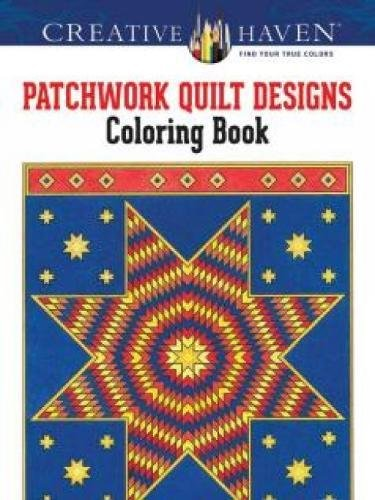 Creative Haven Patchwork Quilt Designs Coloring Book Adult