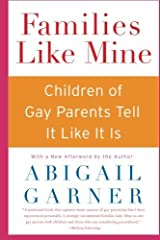 Families Like Mine: Children of Gay Parents Tell It Like It Is by Abigail Garner (2005-04-05) Paperback