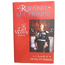 Roland Michener: The last viceroy