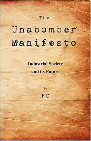 The Unabomber Manifesto: Industrial Society and Its Future (History Manifesto)