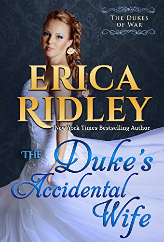 The Duke's Accidental Wife (Dukes of War Book 7) by [Ridley, Erica]