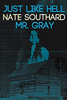 Just Like Hell: with the bonus novella Mr. Gray by [Southard, Nate]