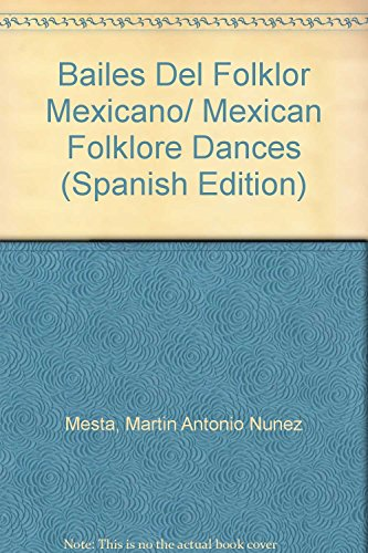 Descargar Libro Bailes Del Folklor Mexicano/ Mexican Folklore Dances: 1 Martin Antonio Nunez Mesta