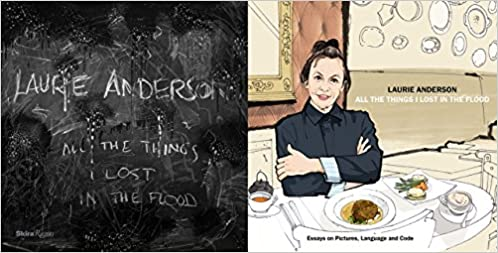 Laurie Anderson: All the Things I Lost in the Flood: Laurie