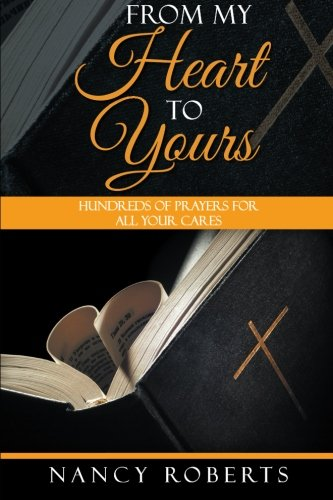 Download From My Heart to Yours: Hundreds of Prayers for All Your Cares ebook