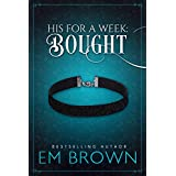 Bought (A New Adult Billionaire Romance) (His For A Week Book 1)