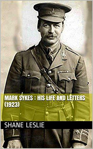 Mark Sykes : His Life and Letters (1923)