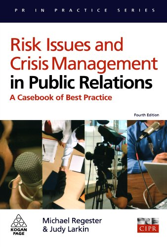 Risk Issues and Crisis Management in Public Relations: A Casebook of Best Practice (PR in Practice) (Social Media Crisis Management Best Practices)