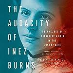 The Audacity of Inez Burns | Stephen G. Bloom