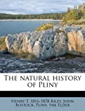 The Natural History of Pliny, Henry T. 1816-1878 Riley and John Bostock, 117944986X