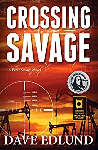 Crossing Savage: A Peter Savage Novel by Dave Edlund ebook deal