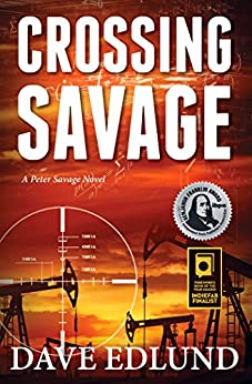 Crossing Savage: A Peter Savage Novel by [Edlund, Dave]
