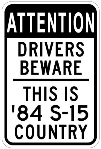 1984 84 GMC S-15 Drivers Beware Sign - 12 x 18 Inches