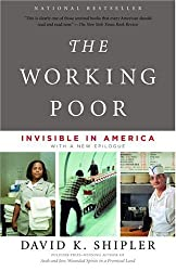 The Working Poor: Invisible in America by David K. Shipler (2005-01-04)