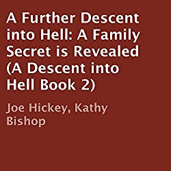 A Further Descent into Hell: A Family Secret Is Revealed