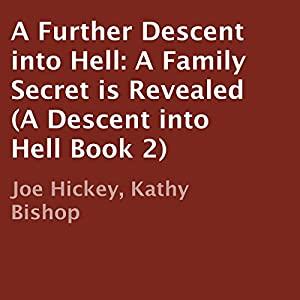 A Further Descent into Hell: A Family Secret Is Revealed Audiobook